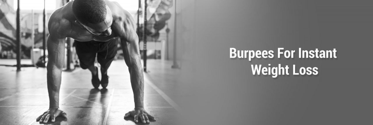 Burpees For Instant Weight Loss